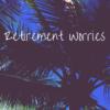 Retirement Worries